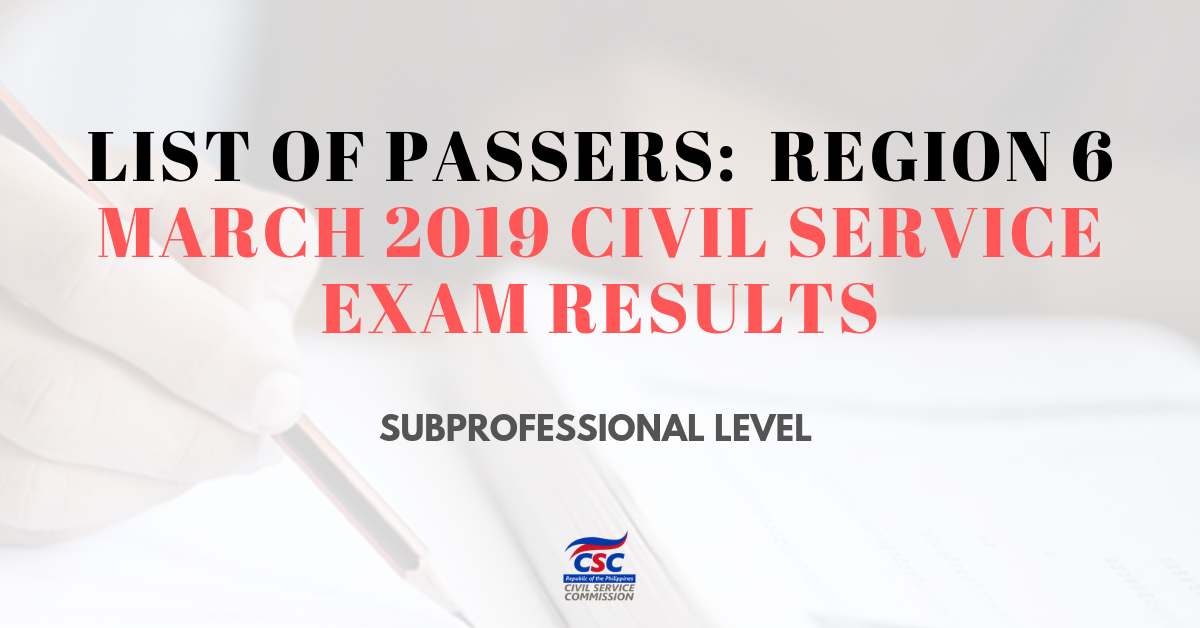 List of Passers_region 6 March 2019 Civil Service Exam subpro