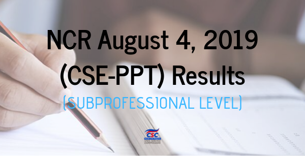NCR August 4, 2019 (CSE-PPT) Results (subProfessional Level)