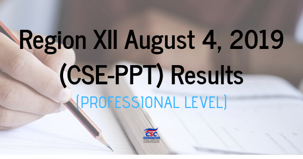 Region 12 August 4, 2019 (CSE-PPT) Results (Professional Level)