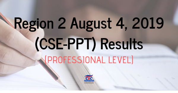Region 2 August 4, 2019 (CSE-PPT) Results (Professional Level) (1)