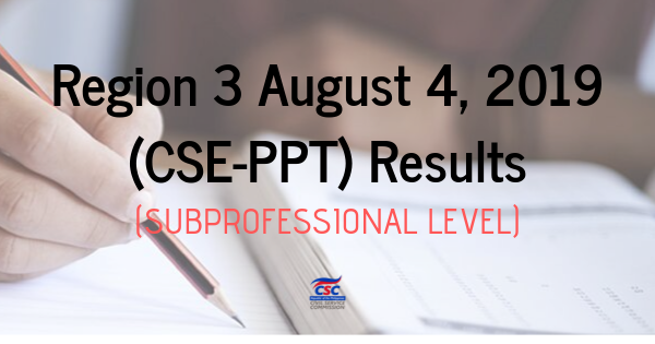 Region 3 August 4, 2019 (CSE-PPT) Results (SubProfessional Level) (1)