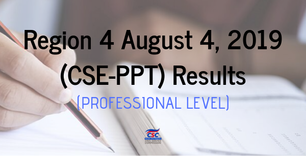 Region 4 August 4, 2019 (CSE-PPT) Results (Professional Level) (1)